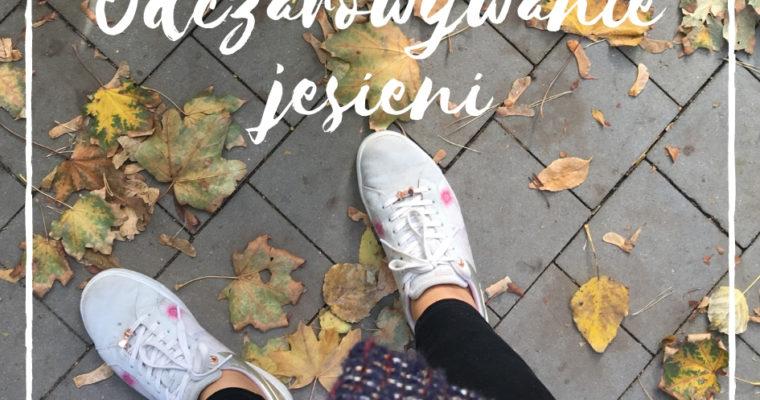Jak odczarować jesień – moje sposoby na jesienne dni